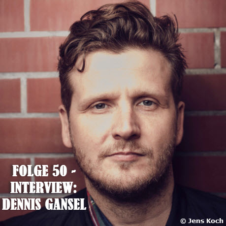 Dennis Gansel Podcast-Bild