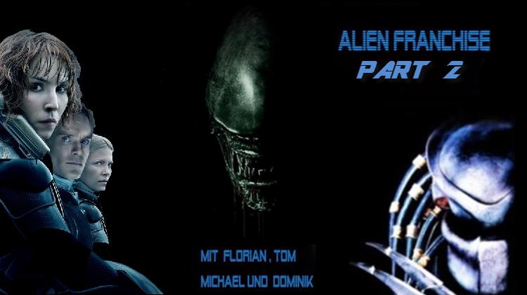 Alien Franchise - Teil 2 - Podcast-Banner Neu